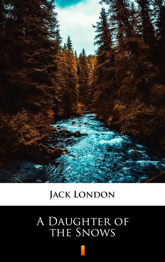 okładka A Daughter of the Snows, Ebook   Jack London