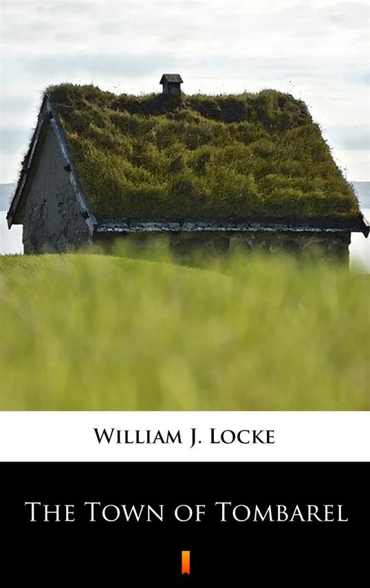 okładka The Town of Tombarel, Ebook   William J. Locke