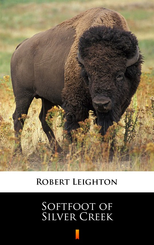 okładka Softfoot of Silver Creek, Ebook   Robert Leighton