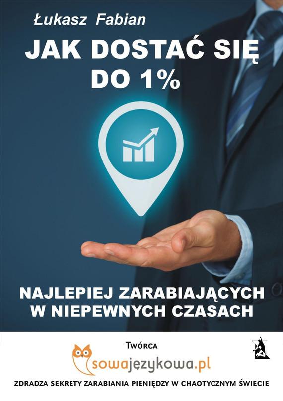 okładka Jak dostać się do 1% najlepiej zarabiających w czasach kryzysu?, Ebook | Łukasz  Fabian