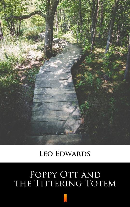 okładka Poppy Ott and the Tittering Totem, Ebook   Leo Edwards