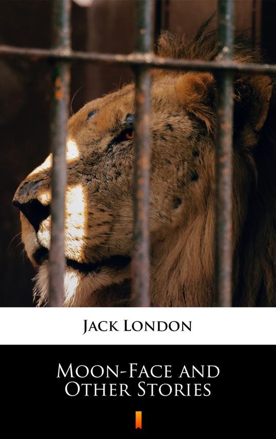okładka Moon-Face and Other Stories, Ebook   Jack London