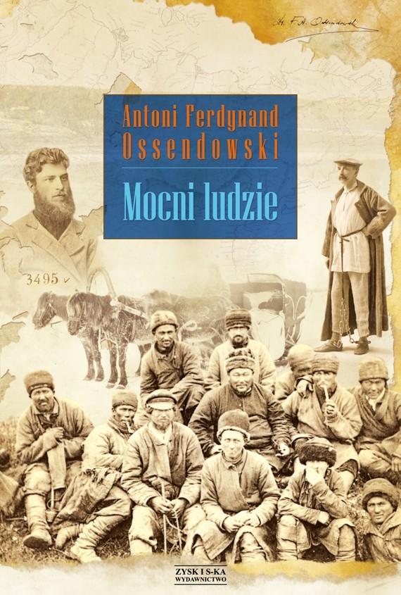 okładka Mocni ludzie, Ebook | Antoni Ferdynand Ossendowski