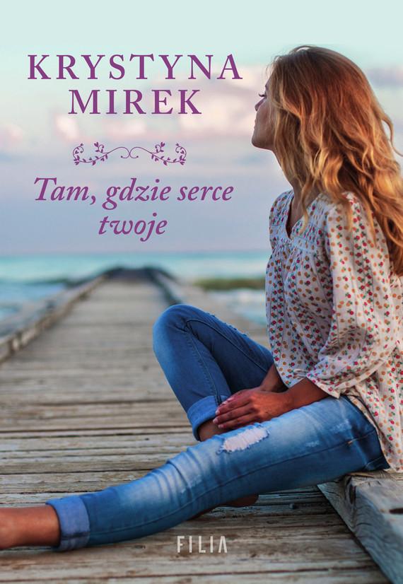 okładka Tam, gdzie serce twojeebook | epub, mobi | Krystyna Mirek