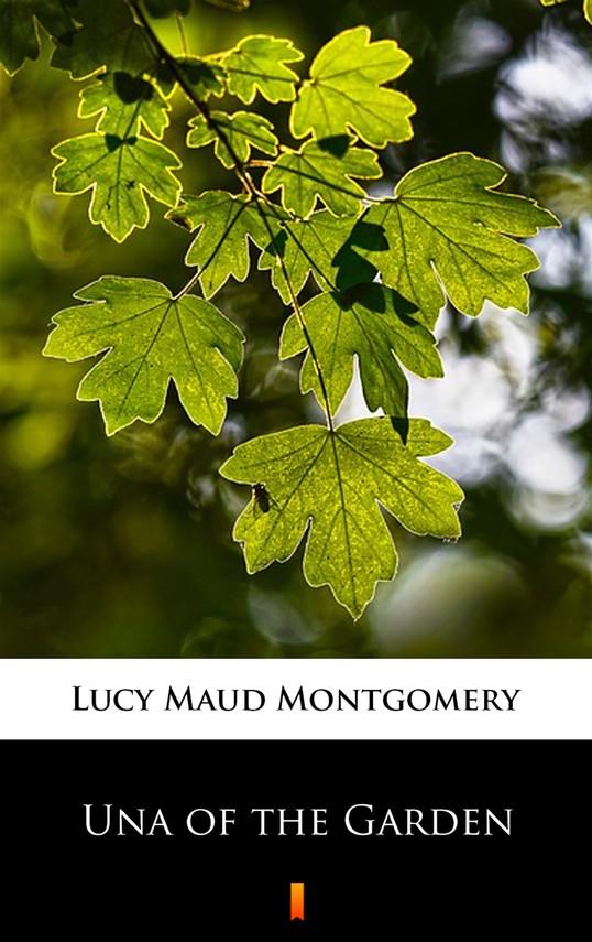 okładka Una of the Gardenebook   epub, mobi   Lucy Maud Montgomery