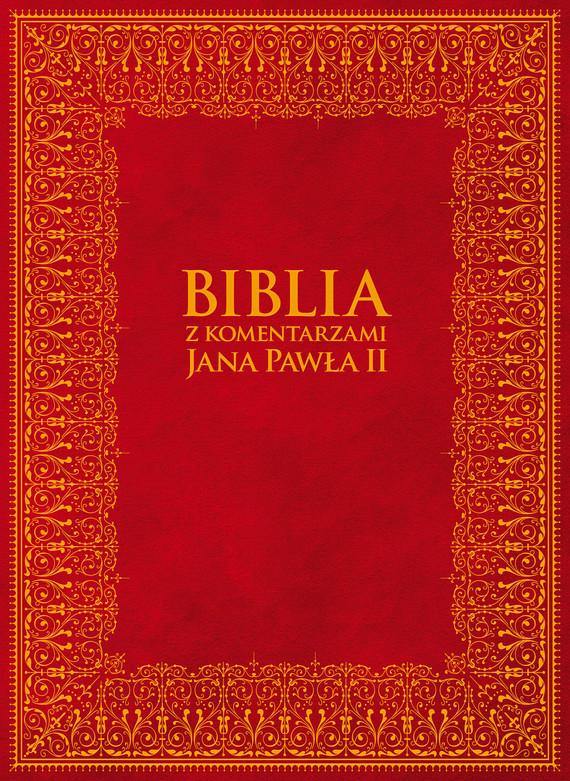 okładka Biblia z Komentarzami Jana Pawła IIebook | epub, mobi | Jan Paweł II, Bp Kazimierz Romaniuk