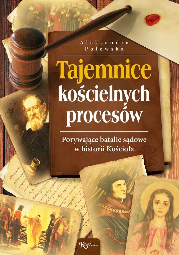 okładka Tajemnice Kościelnych procesów, Ebook | Aleksandra Polewska
