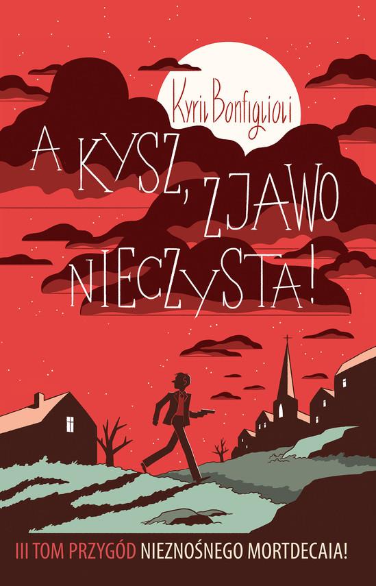 okładka Bezwstydny Mortdecai. A kysz, zjawo nieczysta!, Ebook | Kyril Bonfiglioli