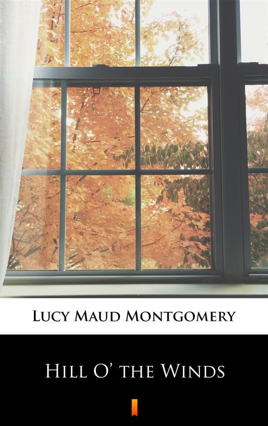 okładka Hill O' the Windsebook   epub, mobi   Lucy Maud Montgomery