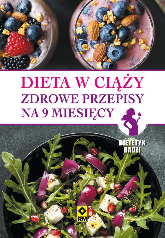 okładka Dieta w ciążyebook | pdf | Magdalena Czyrynda-Koleda, Magdalena Jarzynka-Jendrzejewska, Ewa Sypnik-Pogorzelska, Monika Stromkie-Złomaniec