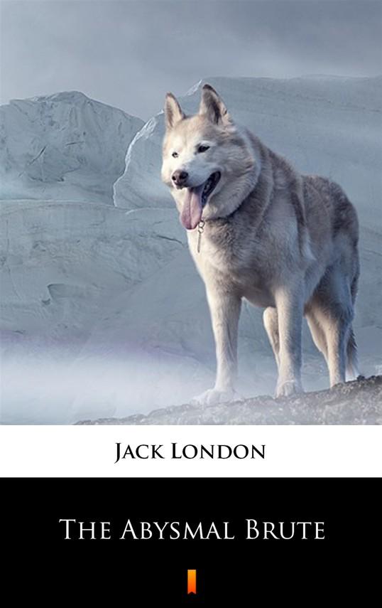 okładka The Abysmal Brute, Ebook | Jack London