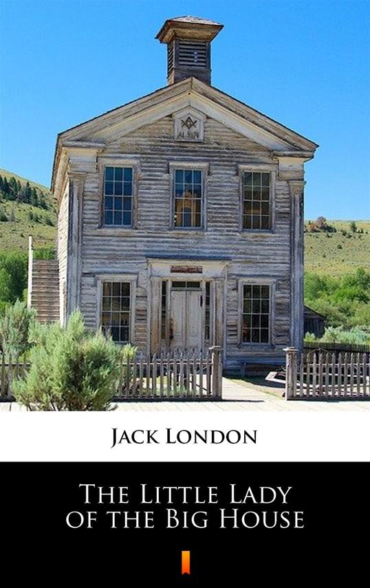 okładka The Little Lady of the Big House, Ebook | Jack London