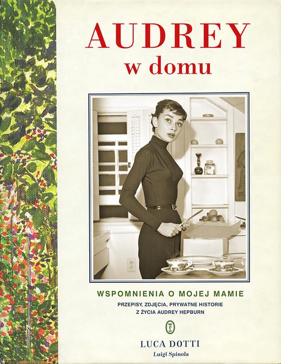 okładka Audrey w domu. Wspomnienia o mojej mamie, Ebook | Luca Dotti