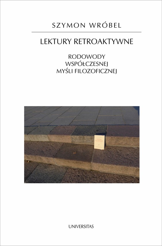 okładka Lektury retroaktywne. Rodowody współczesnej myśli filozoficznejebook   epub, mobi   Wróbel Szymon