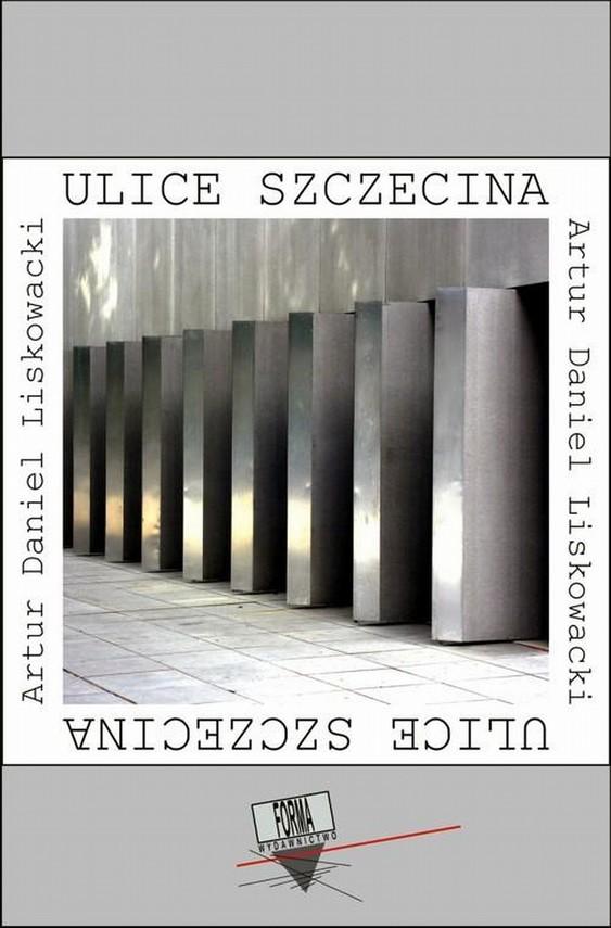 okładka Ulice Szczecinaebook | epub, mobi | Artur Daniel  Liskowacki