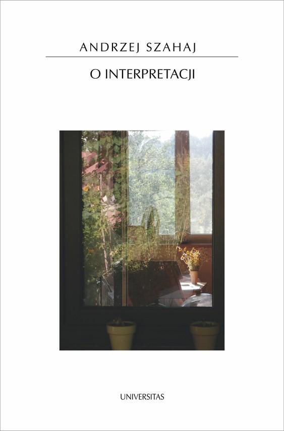 okładka O interpretacji, Ebook | Andrzej Szahaj