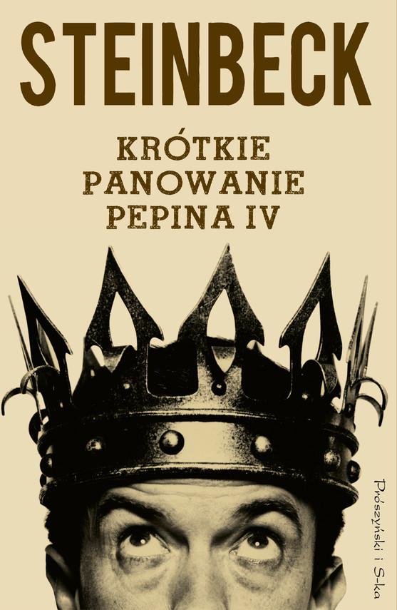 okładka Krótkie panowanie Pepina IVebook | epub, mobi | John Steinbeck