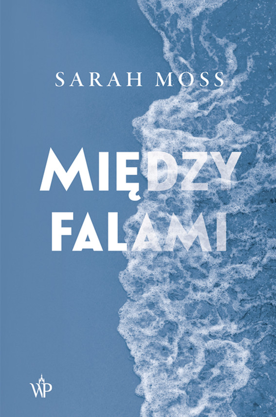 okładka Między falamiebook | epub, mobi | Sarah Moss