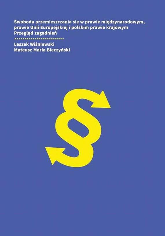 okładka Swoboda przemieszczania się w prawie międzynarodowym, prawie Unii Europejskiej i polskim prawie krajowym. Przegląd zagadnieńebook | pdf | Leszek  Wiśniewski, Mateusz Maria  Bieczyński