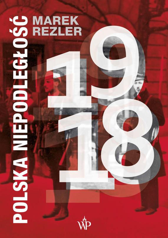 okładka Polska niepodległość 1918, Ebook | Marek  Rezler