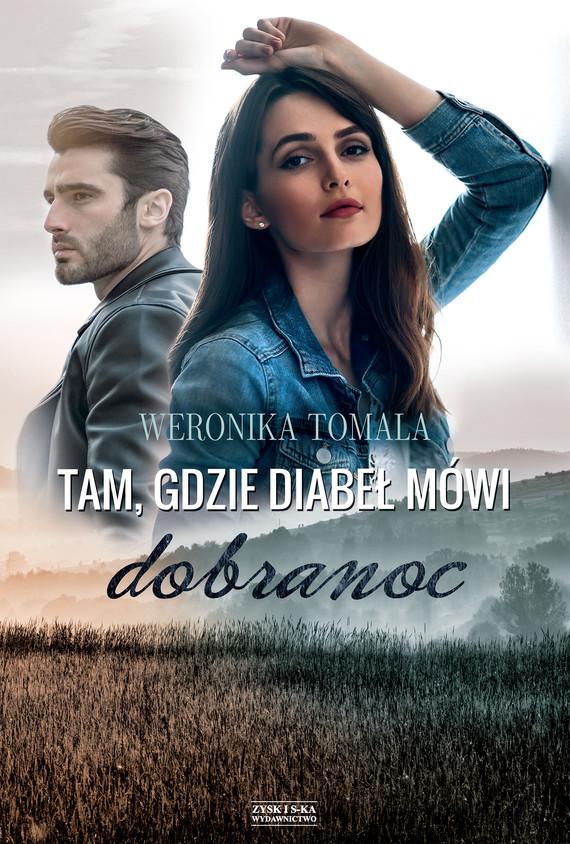 okładka Tam, gdzie diabeł mówi dobranoc, Ebook   Tomala Weronika