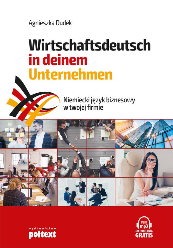 okładka Niemiecki język biznesowy w twojej firmie. Wirtschaftsdeutsch in deinem Unternehmenebook | epub, mobi | Agnieszka Dudek