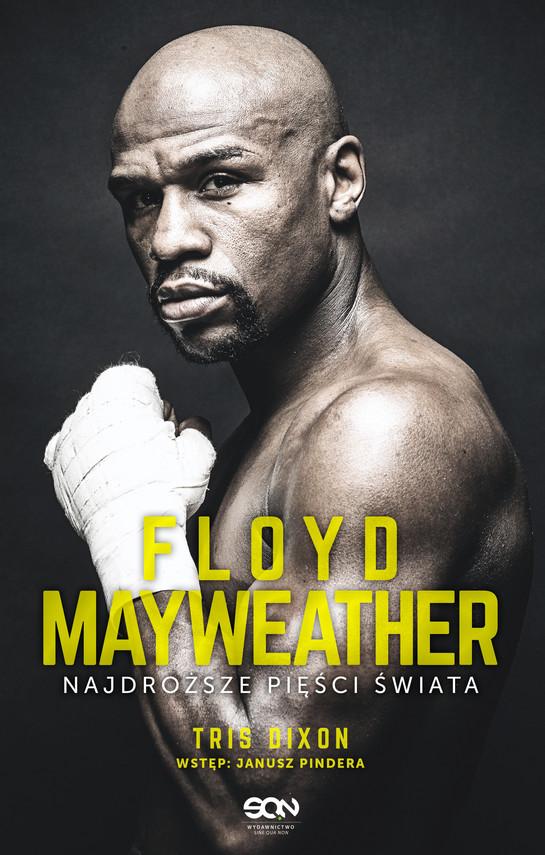 okładka Floyd Mayweather. Najdroższe pięści świata, Ebook | Tris Dixon
