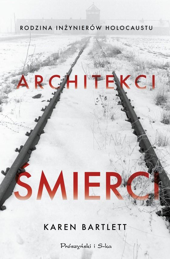 okładka Architekci śmierci. Rodzina inżynierów Holocaustu, Ebook | Bartlett Karen