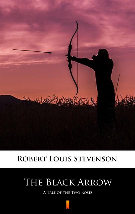 okładka The Black Arrow. A Tale of the Two Rosesebook | epub, mobi | Robert Louis Stevenson