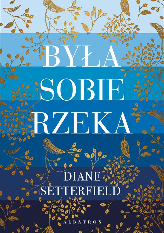 okładka BYŁA SOBIE RZEKA…ebook | epub, mobi | Diane SETTERFIELD