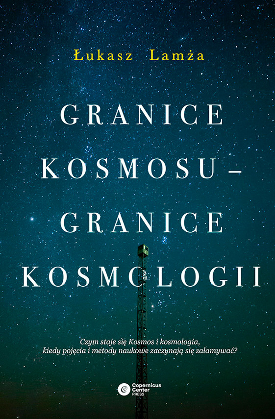 okładka Granice kosmosu – granice kosmologiiebook | epub, mobi | Łukasz Lamża