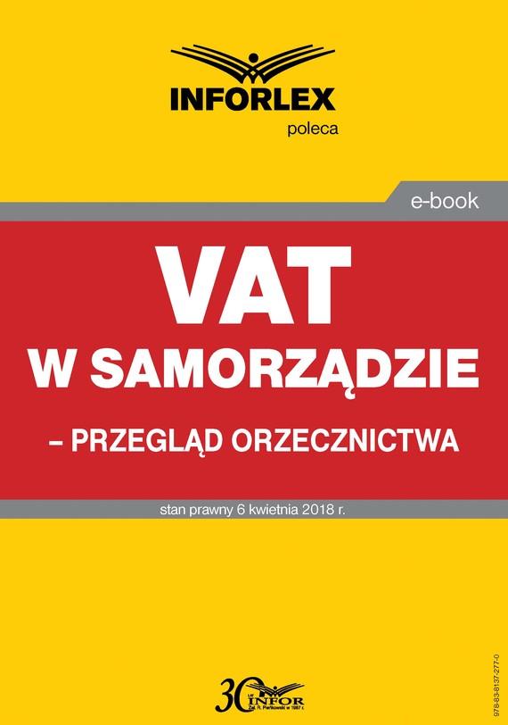okładka VAT w samorządzie – przegląd orzecznictwa, Ebook | Praca Zbiorowa