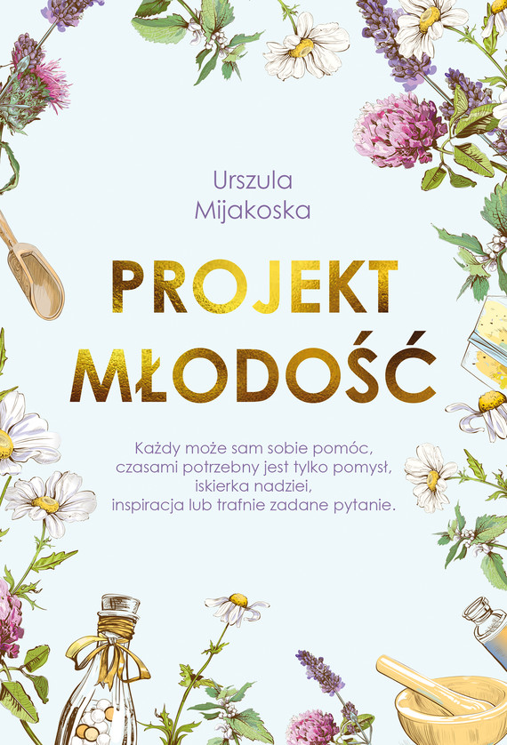 okładka Projekt młodośćebook | epub, mobi | Urszula  Mijakoska