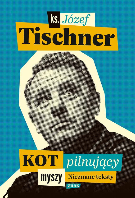 okładka Kot pilnujący myszy, Ebook | Józef Tischner