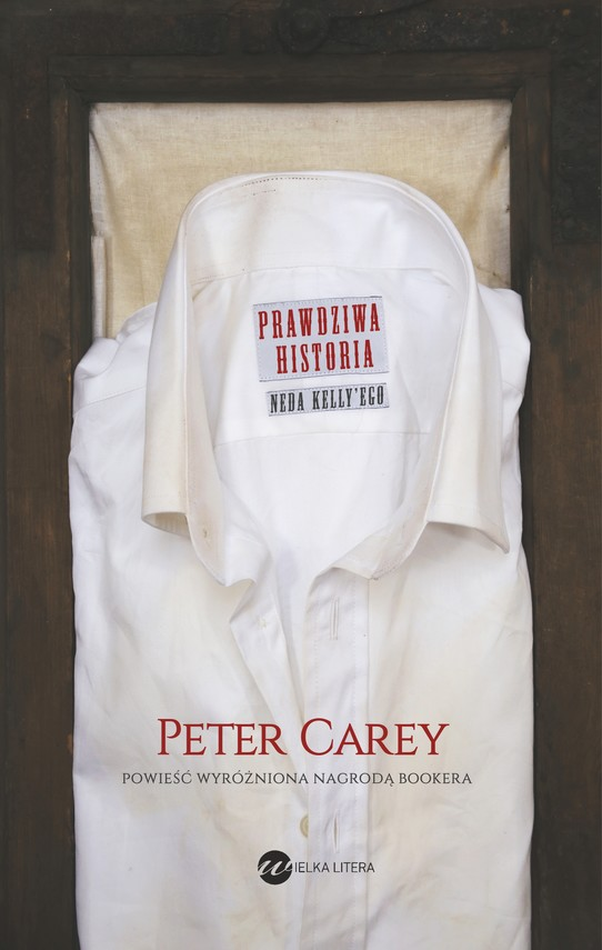 okładka Prawdziwa historia Neda Kelly'ego, Ebook   Peter Carey