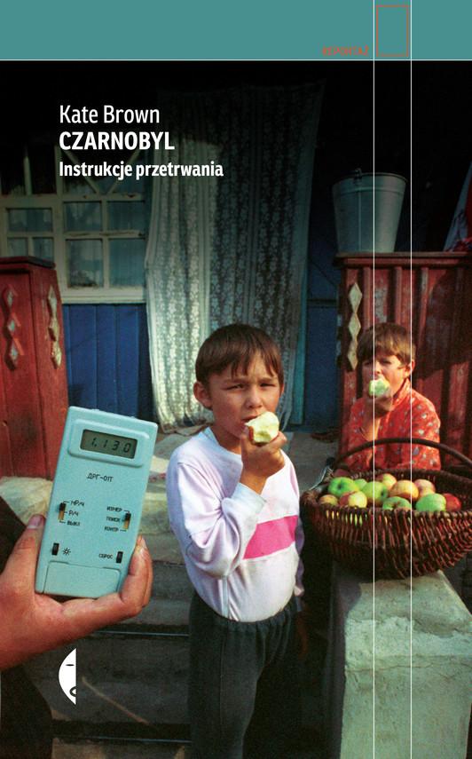 okładka Czarnobyl. Instrukcje przetrwaniaebook | epub, mobi | Kate Brown