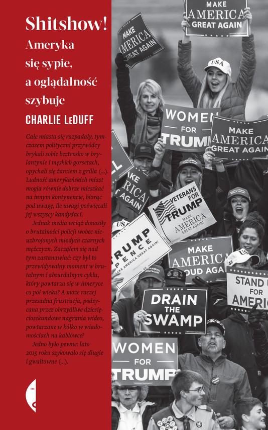 okładka Shitshow!. Ameryka się sypie, a oglądalność szybuje, Ebook | Charlie LeDuff