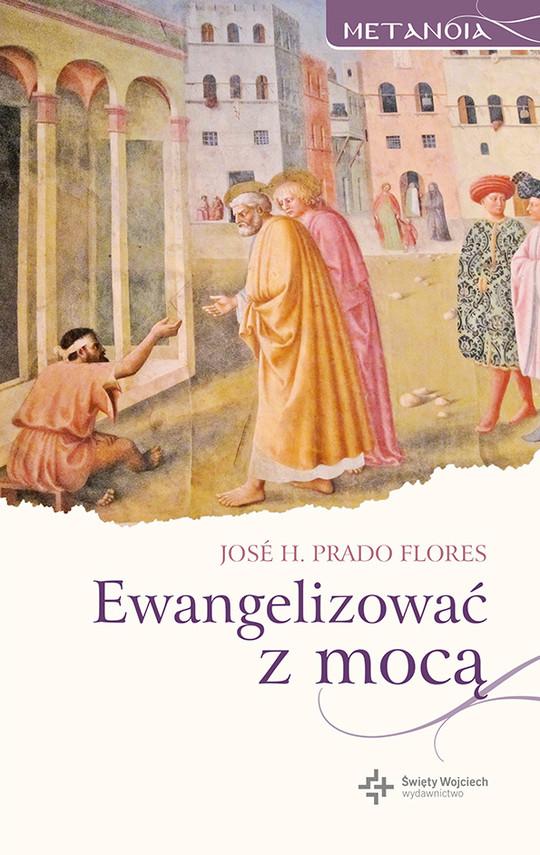 okładka Ewangelizować z mocą, Ebook | Jose H. Prado Flores
