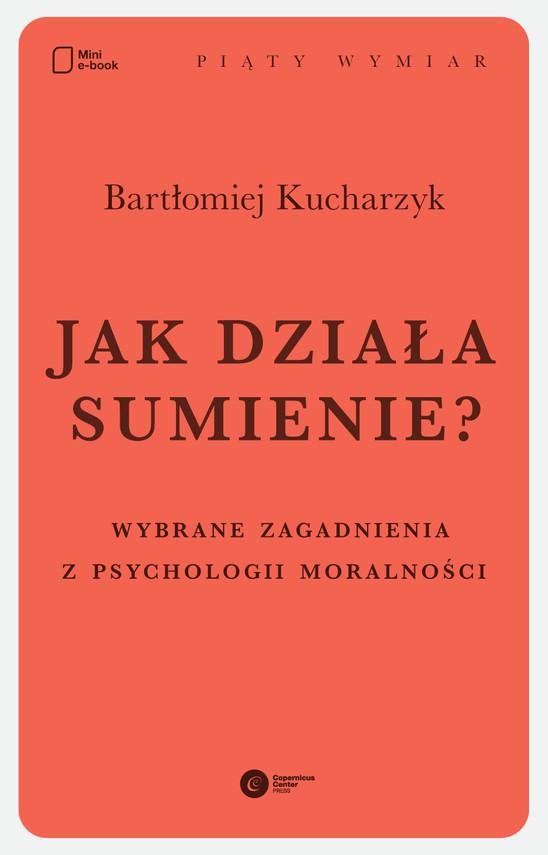 okładka Jak działa sumienie?. Wybrane zagadnienia z psychologii moralności, Ebook | Bartłomiej Kucharzyk