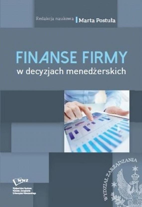 okładka Finanse firm w decyzjach menedżerskich, Ebook | Marta  Postuła