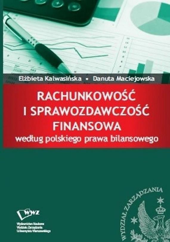 okładka Rachunkowość i sprawozdawczość finansowa według polskiego prawa bilansowego, Ebook | Elżbieta  Kalwasińska, Danuta  Maciejowska