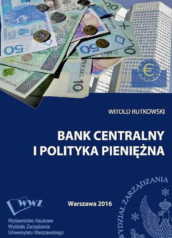 okładka Bank centralny i polityka pieniężna, Ebook | Witold  Rutkowski