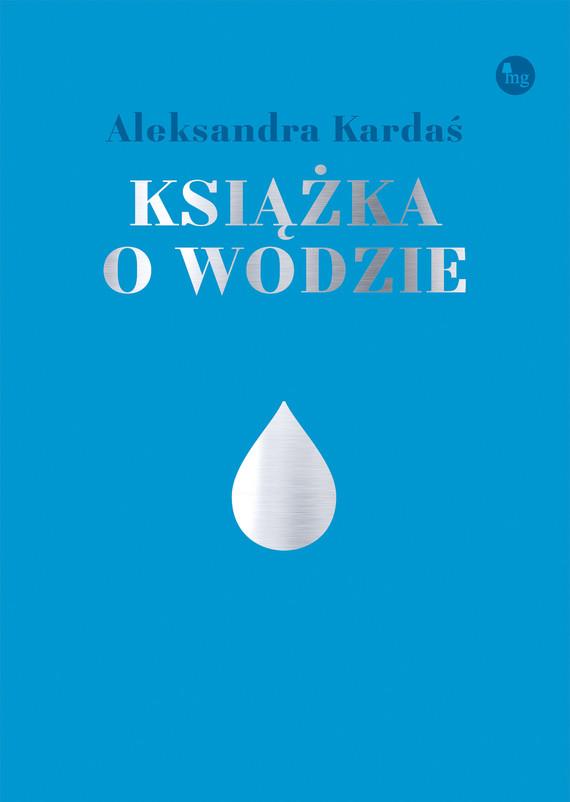 okładka Książka o wodzie, Ebook   Aleksandra Kardaś