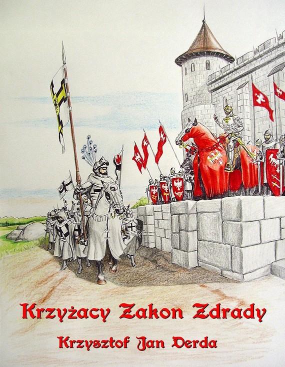 okładka Krzyżacy Zakon Zdrady, Ebook | Krzysztof Jan Derda