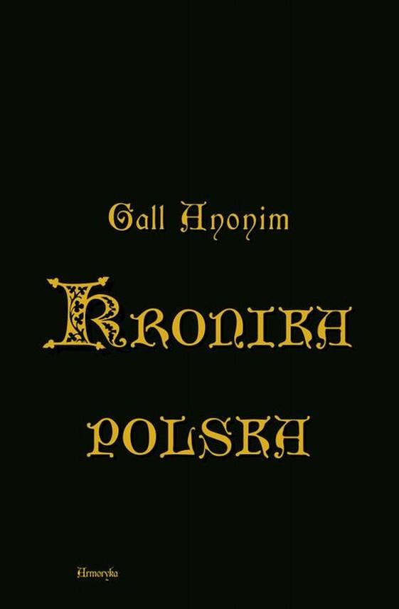 okładka Kronika polska w przekładzie Zygmunta Komarnickiegoebook   epub, pdf   Anonim  zwany Gall