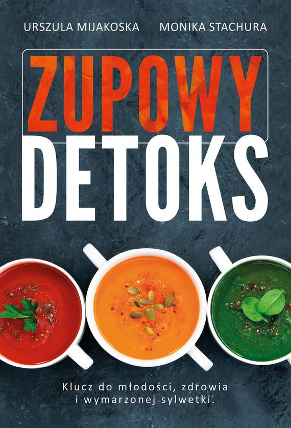 okładka Zupowy detoksebook   epub, mobi   Urszula  Mijakoska, Monika Stachura