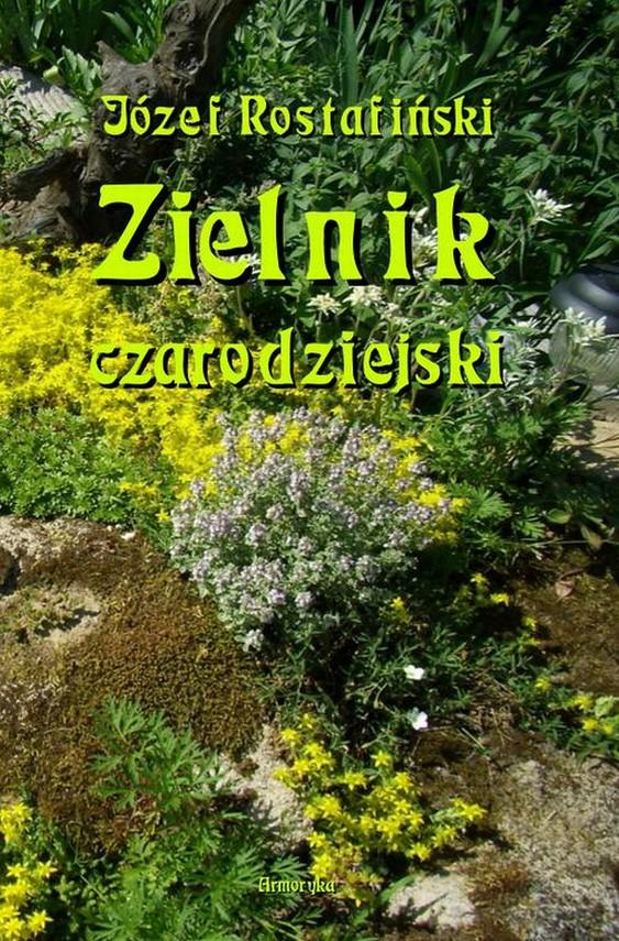 okładka Zielnik czarodziejski to jest zbiór przesądów o roślinach, Ebook | Józef  Rostafiński