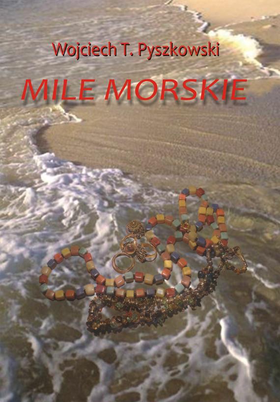 okładka Mile morskie, Ebook | Wojciech T.  Pyszkowski