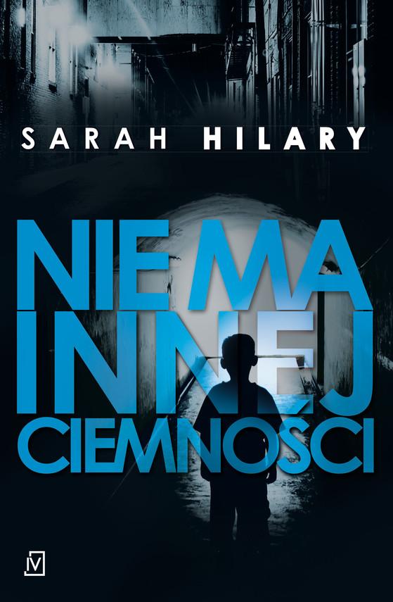 okładka Nie ma innej ciemności, Ebook | Sarah  Hilary