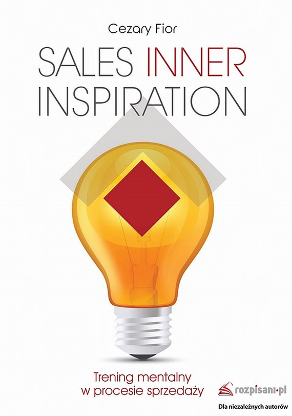 okładka Sales Inner Inspiration. Trening mentalny w procesie sprzedaży, Ebook   Cezary  Fior